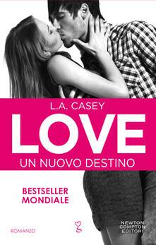 Love. Un nuovo destino - L. A. Casey,Mariafelicia Maione - ebook