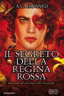Il segreto della regina rossa - A. G. Howard,Francesca Barbanera - ebook