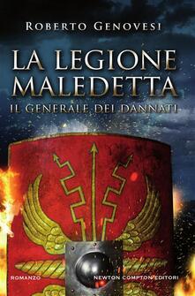 Il generale dei dannati. La legione maledetta - Roberto Genovesi - ebook