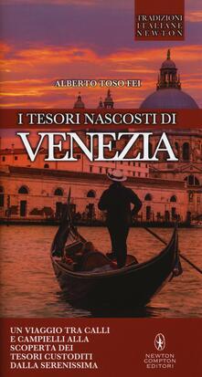 I tesori nascosti di Venezia - Alberto Toso Fei - copertina