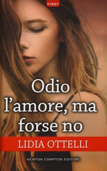 Odio l'amore, ma forse no - Lidia Ottelli - copertina