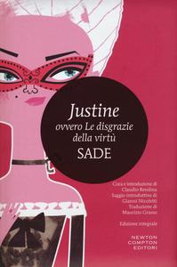 Libro Justine ovvero le disgrazie della virtù. Ediz. integrale François de Sade
