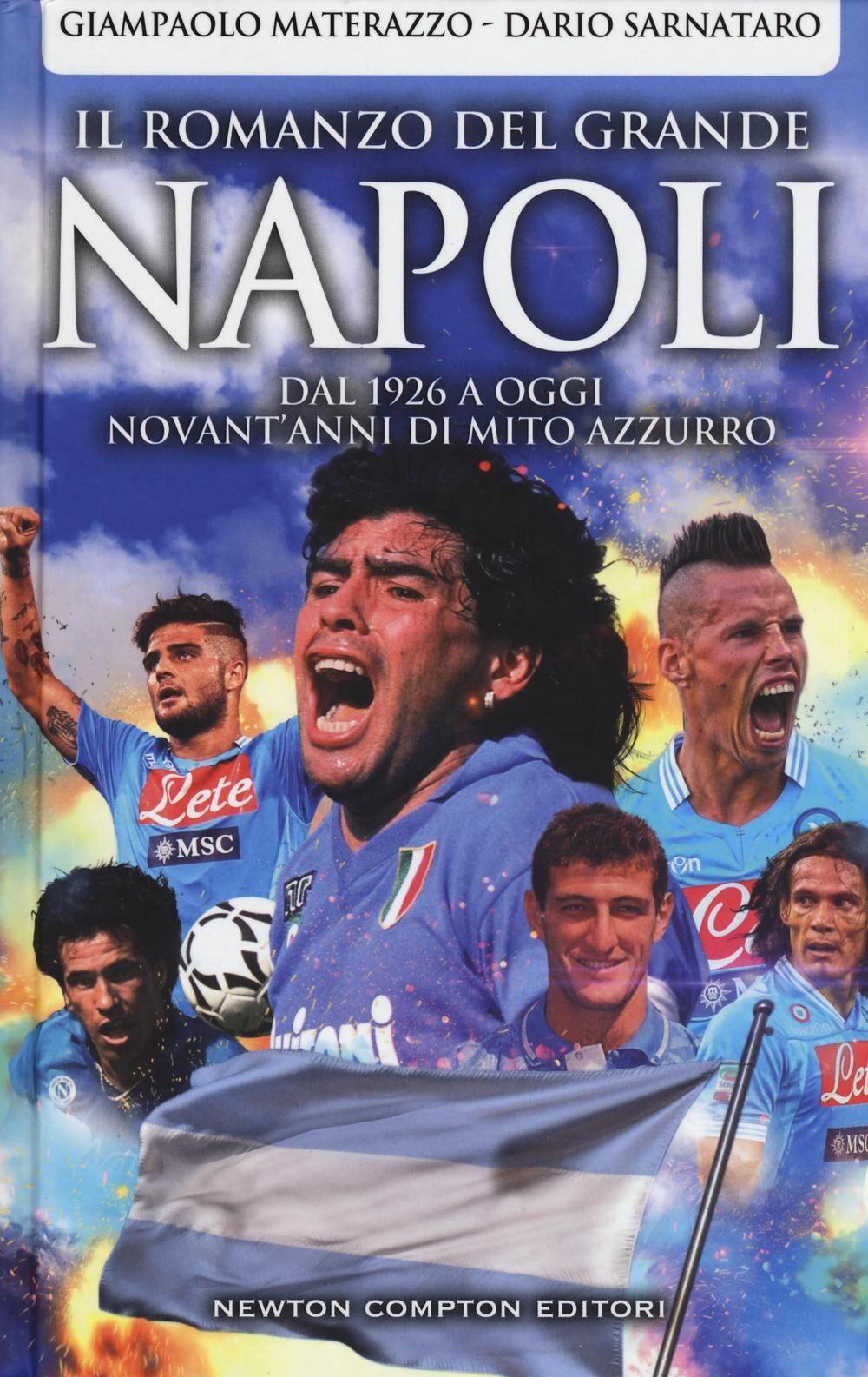 Il romanzo del grande Napoli. Dal 1926 a oggi. La storia del mito azzurro