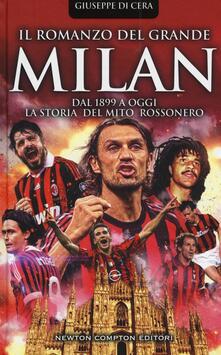 Il romanzo del grande Milan. Dal 1899 a oggi. La storia del mito rossonero.pdf