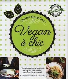 Vegan è chic. Ediz. illustrata - Jolanta Gorzelana - copertina