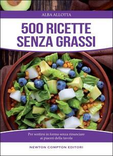 500 ricette senza grassi - Alba Allotta - copertina