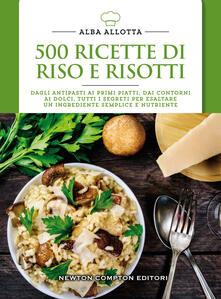 500 ricette di riso e risotti - Alba Allotta - copertina