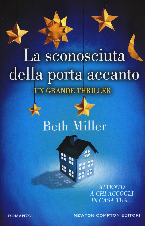 La sconosciuta della porta accanto beth miller libro for Pavimentazione della porta accanto