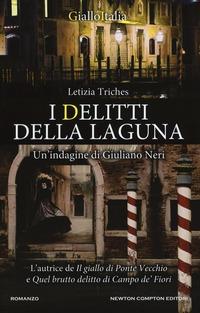 I I delitti della laguna. Un'indagine di Giuliano Neri - Triches Letizia - wuz.it