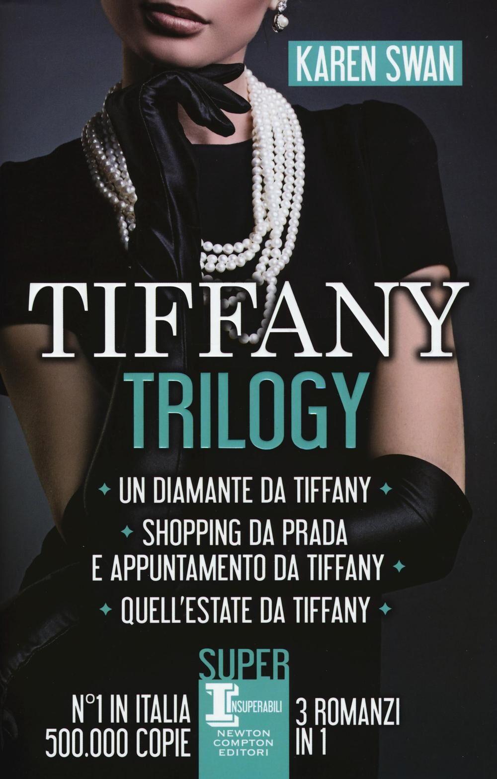 Tiffany trilogy: Un diamante da Tiffany-Shopping da Prada e appuntamento da Tiffany-Quell'estate da Tiffany