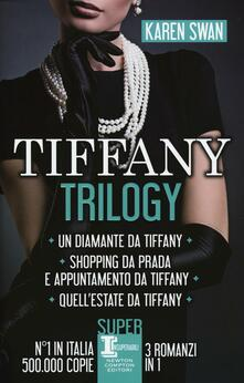 Tiffany trilogy: Un diamante da Tiffany-Shopping da Prada e appuntamento da Tiffany-Quell'estate da Tiffany - Karen Swan - copertina