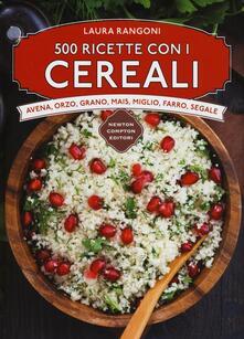 500 ricette con i cereali - Laura Rangoni - copertina
