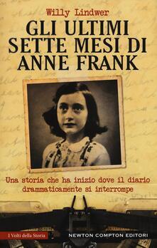 Gli ultimi sette mesi di Anna Frank - Willy Lindwer - copertina