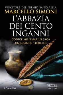 L' abbazia dei cento inganni. Codice Millenarius saga - Marcello Simoni - ebook