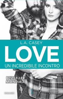 Un incredibile incontro. Love - Federica Di Egidio,L. A. Casey - ebook