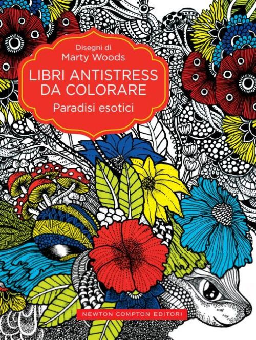 Paradisi esotici. Libri antistress da colorare