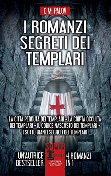 I romanzi segreti dei templari - C. M. Palov - ebook