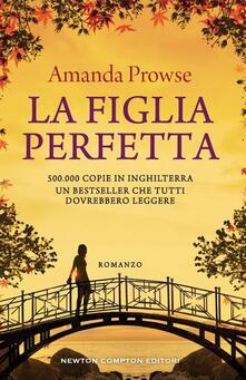 La figlia perfetta - Micol Cerato,Amanda Prowse - ebook