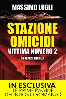 Stazione omicidi. Vittima numero 2 - Massimo Lugli - ebook