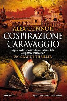 Cospirazione Caravaggio - Alex Connor,Marta Lanfranco - ebook