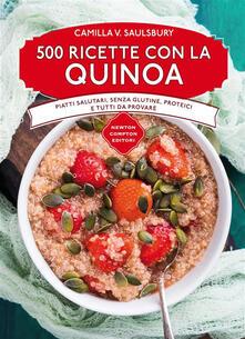 500 ricette con la quinoa - Camilla V. Saulsbury,F. Genotti - ebook