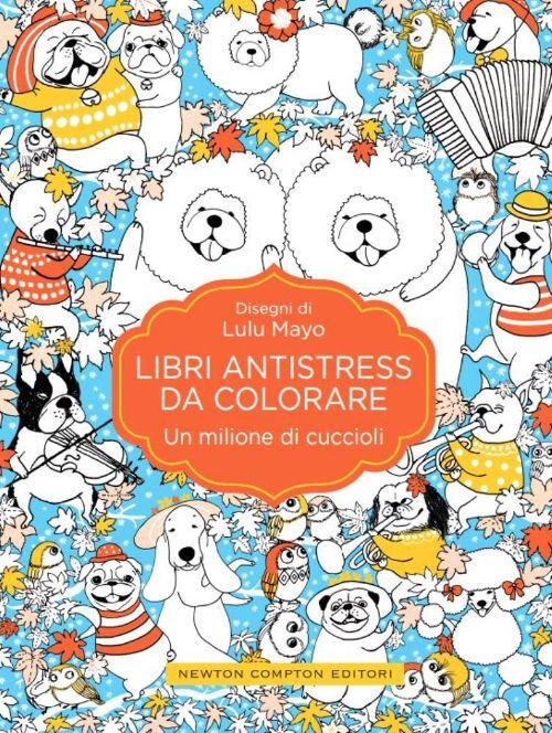 Un milione di cuccioli. Libri antistress da colorare