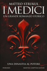 Libro I Medici. Una dinastia al potere Matteo Strukul