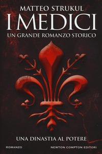 I I Medici. Una dinastia al potere - Strukul Matteo - wuz.it