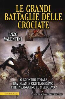 Le grandi battaglie delle Crociate - Enzo Valentini - copertina