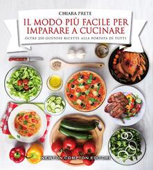 Il modo più facile per imparare a cucinare - Chiara Prete - copertina