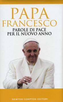 Parole di pace per il nuovo anno e un mondo migliore - Francesco (Jorge Mario Bergoglio) - copertina