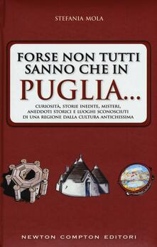 Valentinavalontano.it Forse non tutti sanno che in Puglia... curiosità, storie inedite, misteri, aneddoti storici e luoghi sconosciuti di una regione dalla cultura antichissima Image