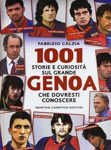 1001 storie e curiosità sul grande Genoa che dovresti conoscere - Fabrizio Càlzia - copertina
