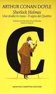 Sherlock Holmes: Uno studio in rosso-Il segno dei quattro. Ediz. integrale - Arthur Conan Doyle - copertina
