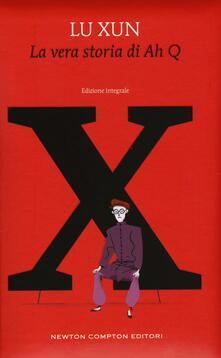La vera storia di Ah Q. Ediz. integrale - Xun Lu - copertina