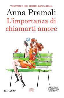L' importanza di chiamarti amore - Anna Premoli - ebook