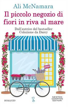 Il piccolo negozio di fiori in riva al mare - Ali McNamara,Angela Ricci,Clara Serretta - ebook