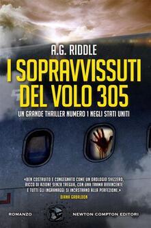 I sopravvissuti del volo 305 - A. G. Riddle,S. Ristori - ebook