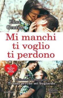 Mi manchi, ti voglio, ti perdono - Elisa Gentile - ebook