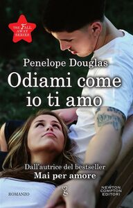 Ebook Odiami come io ti amo. The Fall Away Series C. Serretta