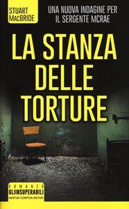 Libro La stanza delle torture Stuart MacBride