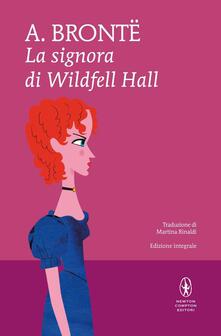 La signora di Wildfell Hall. Ediz. integrale - Anne Brontë,Martina Rinaldi - ebook