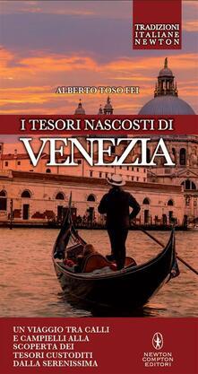 I tesori nascosti di Venezia - Alberto Toso Fei,T. Bires - ebook