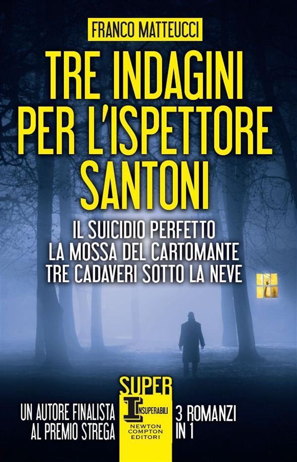 Tre indagini per l'ispettore Santoni: Il suicidio perfetto