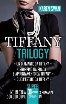 Tiffany trilogy: Un diamante da Tiffany-Shopping da Prada e appuntamento da Tiffany-Quell'estate da Tiffany - Karen Swan,Franca Bonanti,S. Pederzolli,R. Visconti - ebook