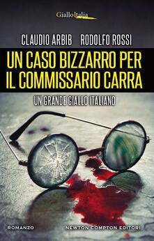 Un caso bizzarro per il commissario Carra - Claudio Arbib,Rodolfo Rossi - ebook
