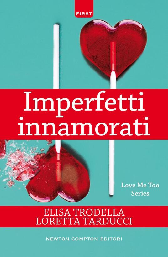 Imperfetti innamorati - Loretta Tarducci,Elisa Trodella - ebook