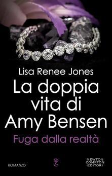 Fuga dalla realtà. La doppia vita di Amy Bensen - Lisa Renée Jones,Rosa Prencipe,Andrea Russo - ebook