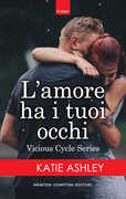 Ebook L' amore ha i tuoi occhi. Vicious cycle series Katie Ashley