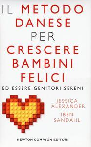 Il metodo danese per crescere bambini felici ed essere genitori sereni - Jessica Alexander,Iben Sandhal - copertina